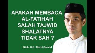 Video Apakah Membaca Al-Fatihah Salah Tajwid Shalatnya Tidak Sah ? | Ustad Abdul Somad, Lc., MA MP3, 3GP, MP4, WEBM, AVI, FLV September 2018