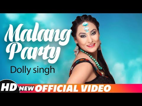 Malang Party (Full Video) | Dolly Singh | Mr Wow