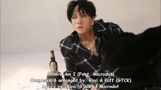 Download Lagu Ravi (라비) Where Am I (Feat. Microdot) ENG Lyrics Mp3