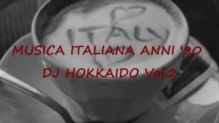 Musica Italiana Anni '80 VOL.2  (selezione Personale Successi Italiani Anni '80) DJ Hokkaido