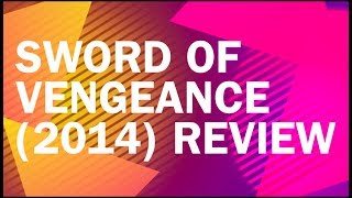 Nonton Sword of Vengeance (2014) Review Film Subtitle Indonesia Streaming Movie Download