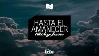 Nicky Jam  Hasta El Amanecer Audio Original