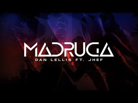 Video Madruga - Dan Lellis ft. Jhef (Official Music) download in MP3, 3GP, MP4, WEBM, AVI, FLV January 2017