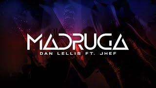 Madruga - Dan Lellis ft. Jhef (Official Music)
