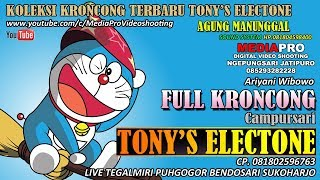 FULL KRONCONG TONYS ELECTONE TERBARU | MEDIAPRO VIDEO SHOOTING