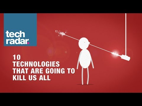 10 future technologies that are going to kill us all