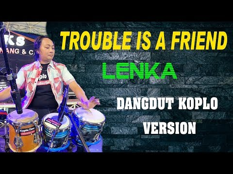 Lenka-TROUBLE IS A FRIEND dangdut koplo version