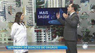 Setembro verde: médica fala sobre a importância da doação de órgãos