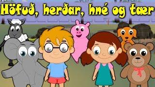 Höfuð, herðar, hné og tær:Höfuð, herðar, hné og tær, hné og tær.Höfuð, herðar, hné og tær, hné og tær.Augu, eyru, munnur og nef.Höfuð, herðar, hné og tær, hné og tær.Head, Shoulders, Knee and Toes:Head, shoulders, knee and toes, knee and toes.Head, shoulders, knee and toes, knee and toes.Eyes, ears, mouth and nose.Head, shoulders, knee and toes, knee and toes.
