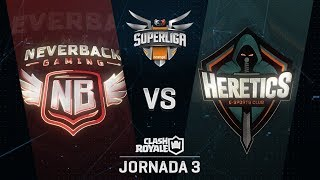 SUPERLIGA ORANGE - NEVERBACK VS TEAM HERETICS - Jornada 3 - #SuperligaOrangeCR3
