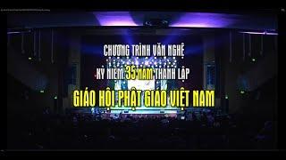 Ca nhạc kỷ niệm 35 năm thành lập GHPGVN