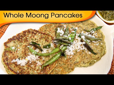 Whole Moong Pancakes – Healthy Easy To Make Breakfast Recipe By Annuradha Toshniwal