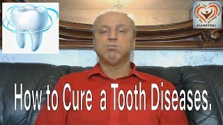 How to Cure a Tooth Diseases. Aliaksandr Haretski.