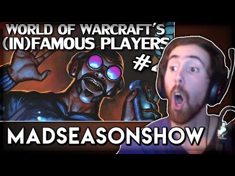 "Asmongold Reacts To ""world Of Warcraft's Most Famous & Infamous Players Part 4"" By Madseasonshow"