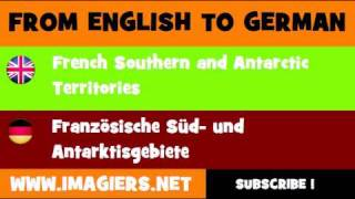 FROM ENGLISH TO GERMAN = French Southern and Antarctic Territories