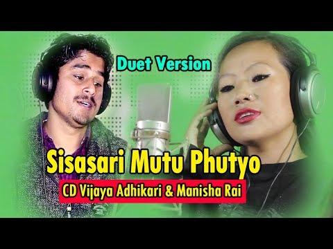 (Superhit Song SISASARI MUTU PHUTYO Duet Version By...4 min, 54 sec.)