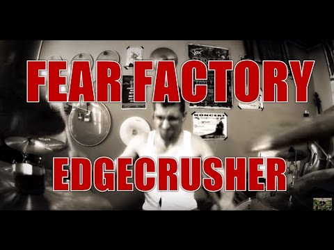 FEAR FACTORY - Edgecrusher - drum cover (HD) (видео)
