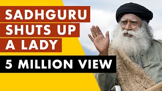 Video Sadhguru shuts up a lady when she try to insult INDIA MP3, 3GP, MP4, WEBM, AVI, FLV Januari 2018