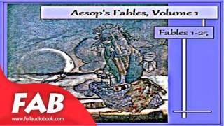Aesop's Fables, Volume 01 Fables 1 25 Full Audiobook by AESOP by Satire Fiction