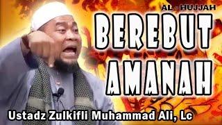Video BEREBUT AMANAH | Ust. Zulkifli Muhammad Ali, Lc MP3, 3GP, MP4, WEBM, AVI, FLV Oktober 2017