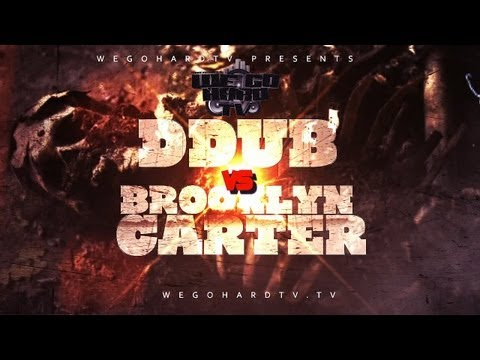 B.CITY / WEGOHARDTV PRESENTS | D DUB VS BROOKLYN CARTER
