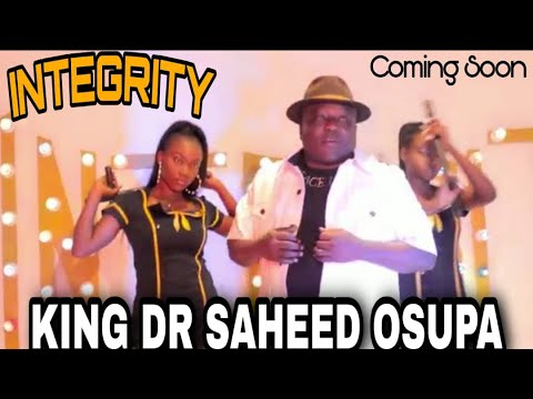 WATCH OUT: SAHEED OSUPA NEW VIDEO ALBUM, INTEGRITY