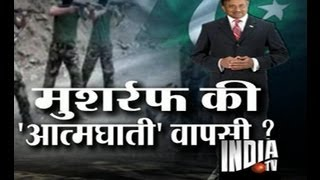 India TV Special - Musharraf Returns, Part 1