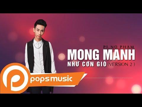 Mong Manh Như Cơn Gió (Version 2 ) | PI.NO Phạm - Thời lượng: 5 phút, 14 giây.