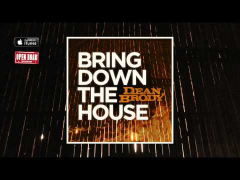 Dean Brody - Bring Down the House (Audio)