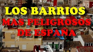 Los Barrios Spain  City new picture : LOS BARRIOS MÁS PELIGROSOS DE ESPAÑA