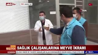 Sağlık Çalışanlarımıza Meyve İkramı - Akit Tv