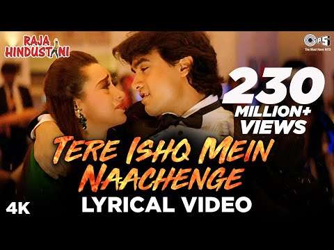 Download Tere Ishq Mein Naachenge Lyrical Video- Raja Hindustani | Aamir Khan & Karisma Kapoor | Kumar Sanu