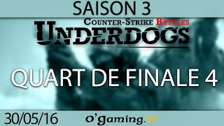 Quart de finale 4 - Underdogs CS:GO S3 - Ro8