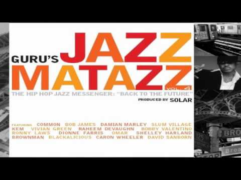 Guru's Jazzmatazz Vol. 4 The Hip Hop Jazz Messenger Back to the Future Full Album (видео)