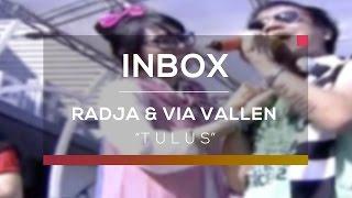 Radja dan Via Vallen - Tulus (Live on Inbox)