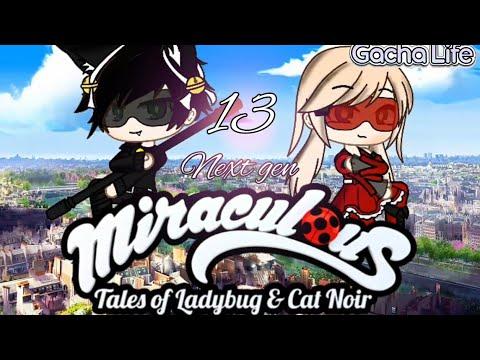 Miraculous ladybug Next Gen EP 13//GLMS//Gacha life