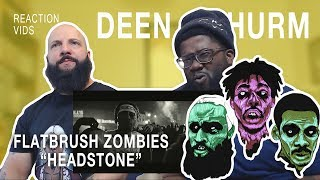 "Flatbush Zombies ""Headstone"" - Deen & Thurm Reaction"
