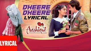 Video Dheere Dhheere Se Meri Zindagi Mein Aana Lyrical Video || Aashiqui || Kumar Sanu, Anuradha Paudwal MP3, 3GP, MP4, WEBM, AVI, FLV September 2019