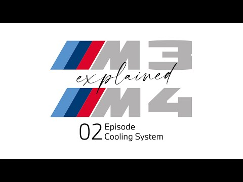 Cooling System. M3 and M4 - explained, Episode 02.