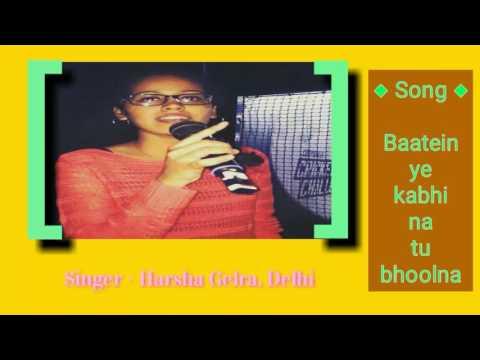 Baatein Ye Kabhi Na Tu Bhoolna Hindi Song By Harsha Gelra | khamoshiyan | बातें ये कभी ना तू भूलना