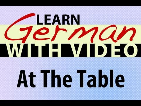 Learn German with Video – At the Table