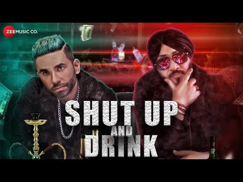 Shut Up And Drink - Official Music Video | Jay Vermani Oye Hoye | Dilbagh Singh