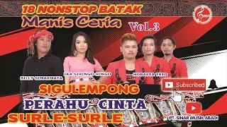 Video 18 NONSTOP BATAK MANIS CERIA VOL3 MP3, 3GP, MP4, WEBM, AVI, FLV Juni 2019