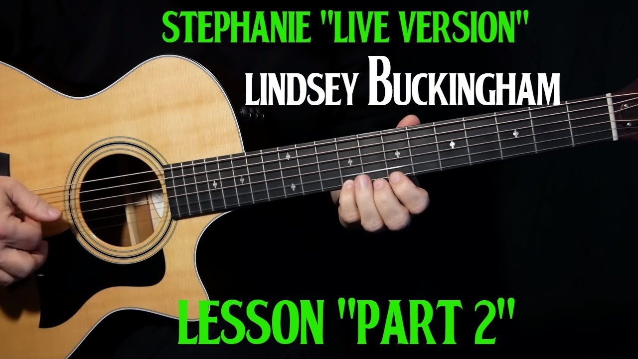 """how to play """"Stephanie"""" on acoustic guitar """"live version"""" by Lindsey Buckingham 
