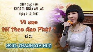 Vì sao tôi theo đạo Phật Kỳ 20 - NSƯT. Thanh Kim Huệ