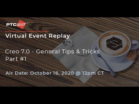 Virtual Event - Creo Tips & Tricks PT1