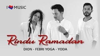Dion - Febri Yoga - Yoda - Rindu Ramadan (Official Music Video)