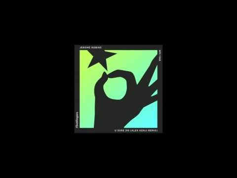 Jerome Robins- U Sure Do (Alex Kenji Remix)