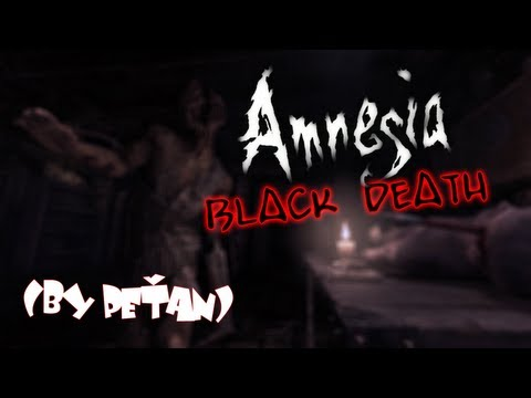 Amnesia: Custom Story - Black Death (by PeŤan)