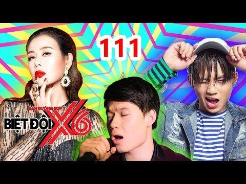 BIỆT ĐỘI X6 | BDX6 #111 | Nam Thư - Anh Tú - Quang Trung không cần hát hay QUAN TRỌNG LÀ THẦN THÁI
